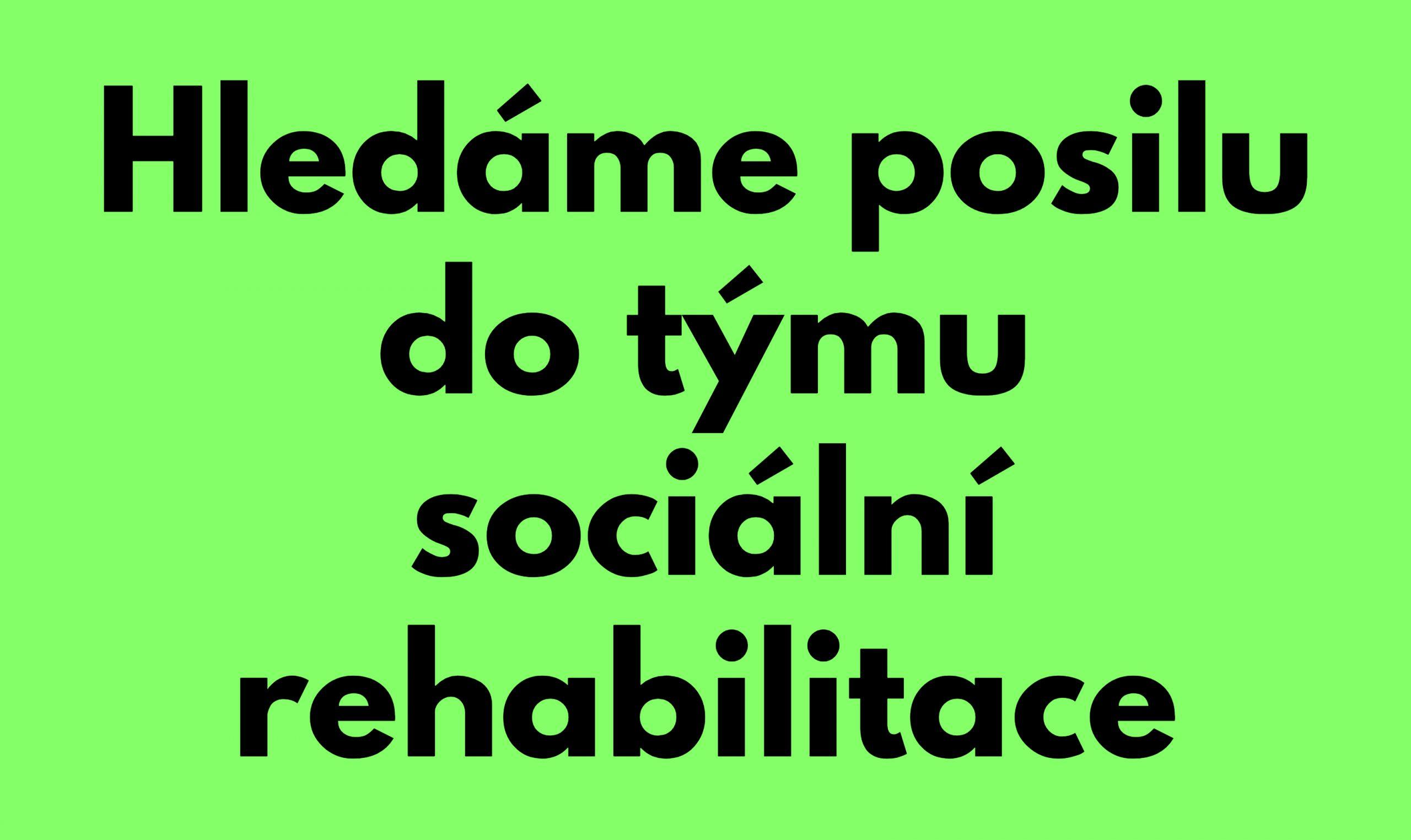 Hledáme posilu do týmu sociální rehabilitace!